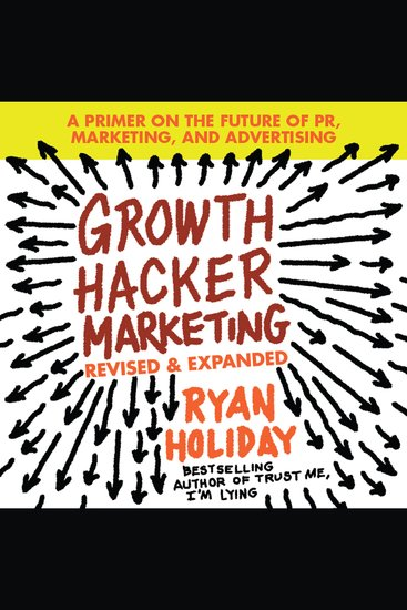 Growth Hacker Marketing - A Primer on the Future of Pr Marketing and Advertising - cover