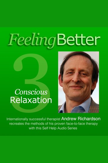 Practise the Great Habit of Relaxation with Conscious Relaxation - cover