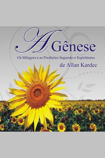 Gênese A - Os milagres e as predições segundo o Espiritismo - cover