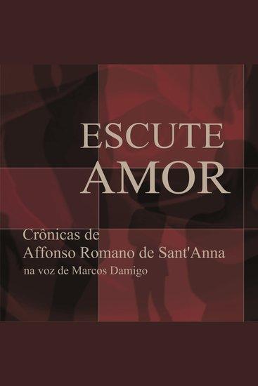 Escute Amor - Crônicas de Affonso Romano de Sant'Anna - cover