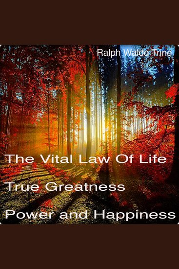 The Vital Law of True Life True Greatness Power and Happiness - cover