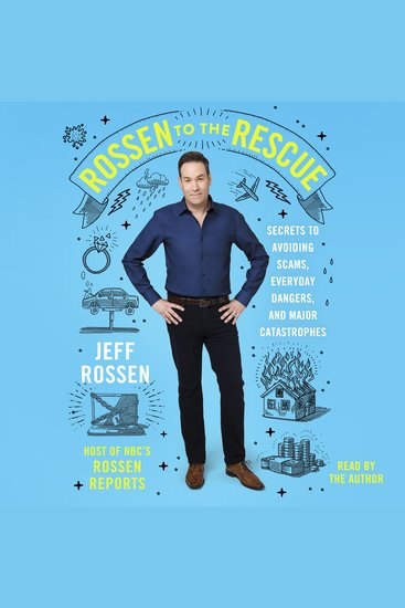 Rossen to the Rescue - Secrets to Avoiding Scams Everyday Dangers and Major Catastrophes - cover