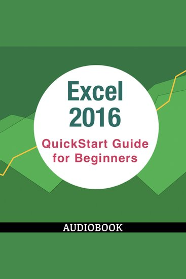 Excel 2016 - QuickStart Guide for Beginners - cover