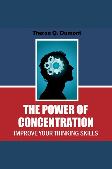 the power of concentration Introduction the value of knowledge is tested by its power to purify and ennoble the life, and all earnest students desire to apply the theoretical knowledge acquired in their study of theosophy to the evolution of their own character and to the helping of their fellow-men.
