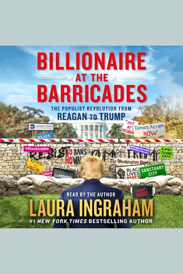 Billionaire at the Barricades - The Populist Revolution from Reagan to Trump - cover