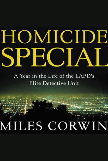 Homicide Special - A Year in the Life of the LAPD's Elite Detective Unit - cover