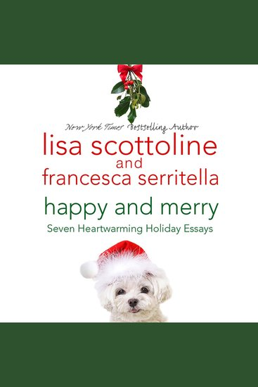 Happy and Merry - Seven Heartwarming Holiday Essays - cover