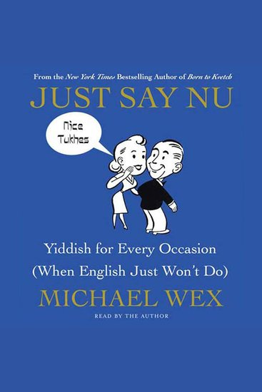 Just Say Nu - Yiddish for Every Occasion (When English Just Won't Do) - cover