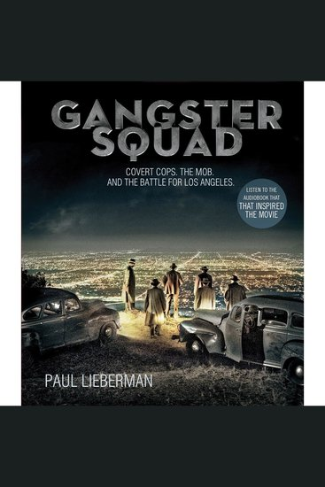 Gangster Squad - Covert Cops the Mob and the Battle for Los Angeles - cover