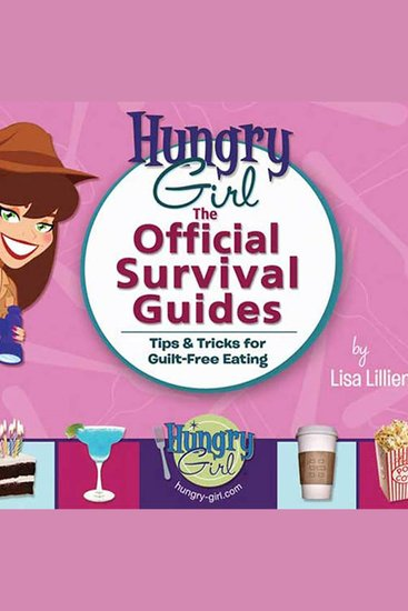 Hungry Girl: The Official Survival Guides - cover