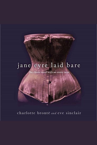 Jane Eyre Laid Bare - The Classic Novel with an Erotic Twist - cover