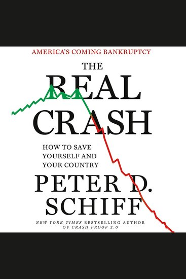 The Real Crash - America's Coming Bankruptcy - How to Save Yourself and Your Country - cover