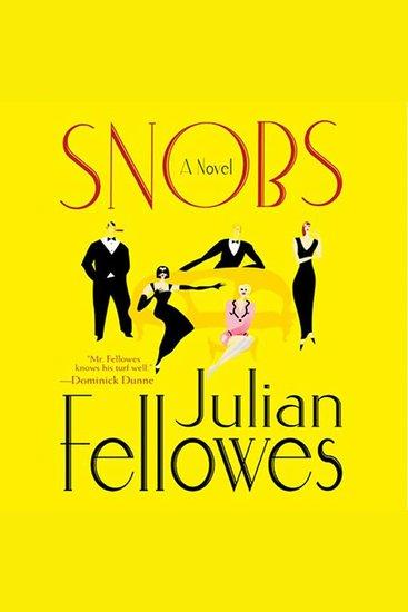 Snobs - A Novel - cover