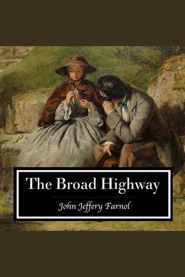 The Broad Highway - A Romance of Kent - cover