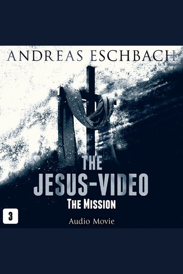 Jesus-Video Episode 3 The: The Mission (Audio Movie) - cover