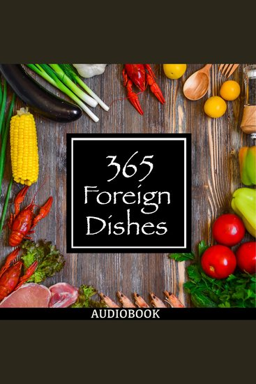 365 Foreign Dishes - Around the World in Food for Every Day of the Year - cover