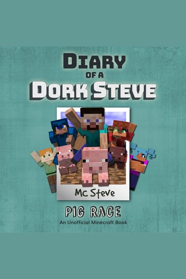 Diary of a Dork Steve Book 4: Pig Race - An Unofficial Minecraft Diary Book - cover