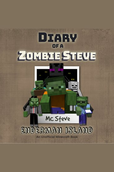 Diary of a Zombie Steve Book 4: Enderman Island - An Unofficial Minecraft Diary Book - cover