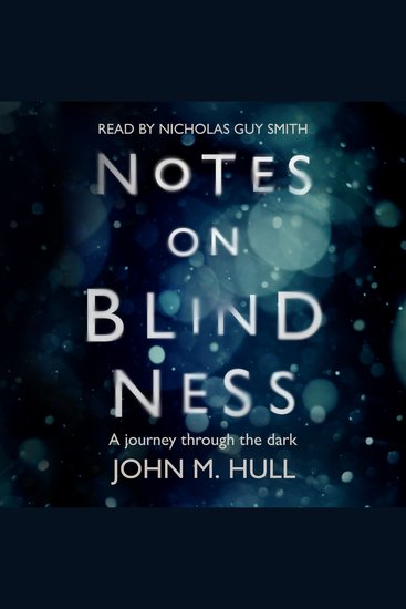Notes on Blindness - A Journey Through the Dark - cover