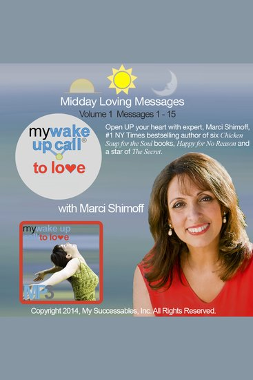 My Wake UP Call® to Love - Daily Inspirations - Volume 1 - Find Love for No Reason with Thought Leader Marci Shimoff - cover