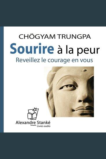 Sourire à la peur - Réveillez le courage en vous - cover