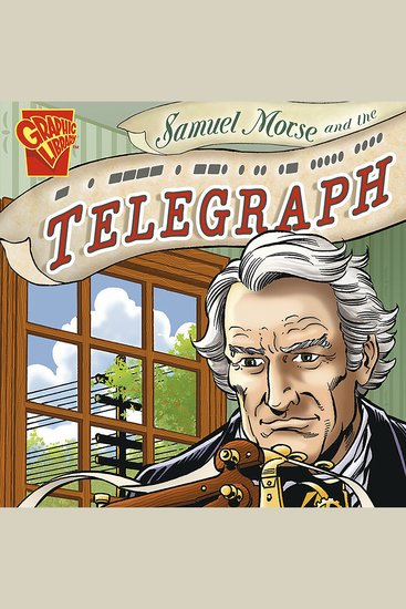Samuel Morse and the Telegraph - cover