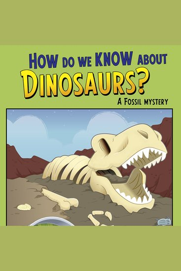 How Do We Know about Dinosaurs? - A Fossil Mystery - cover
