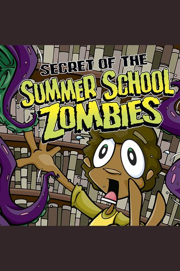 Secret of the Summer School Zombies - cover