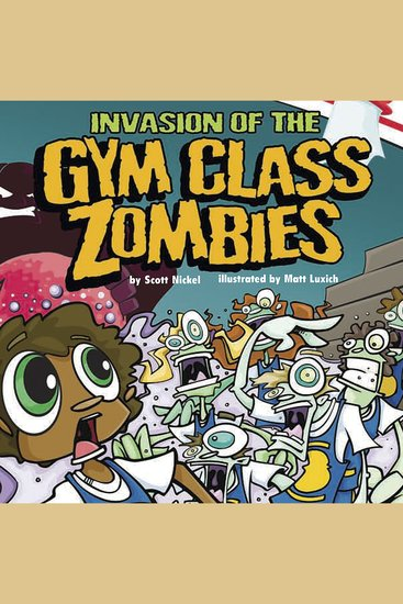 Invasion of the Gym Class Zombies - cover