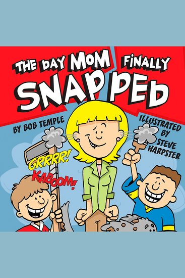 The Day Mom Finally Snapped - cover
