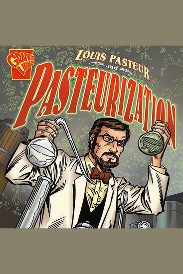 Louis Pasteur and Pasteurization - cover