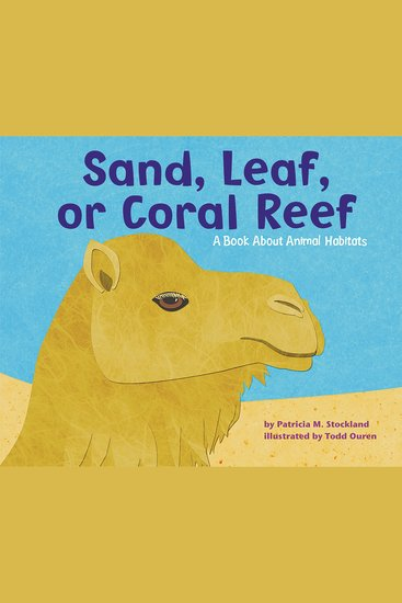 Sand Leaf or Coral Reef - A Book About Animal Habitats - cover