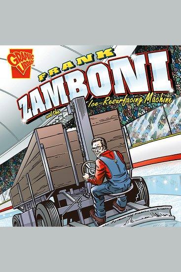 Frank Zamboni and the Ice-Resurfacing Machine - cover