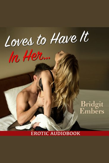 Loves to Have It in Her - Erotic Sex Stories that will Satisfy Your Cravings! - cover