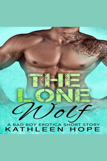 The Lone Wolf - A Bad Boy Erotica Short Story - cover