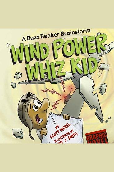 Wind Power Whiz Kid - A Buzz Beaker Brainstorm - cover