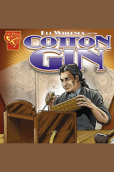 Eli Whitney and the Cotton Gin - cover