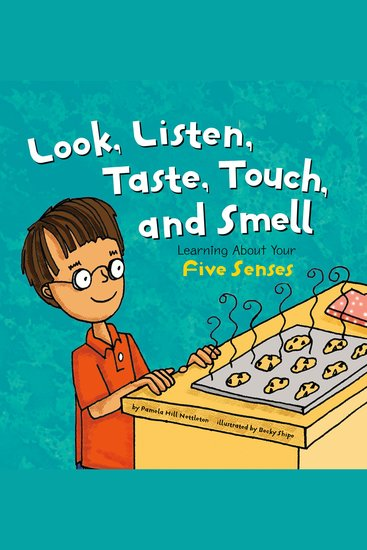 Look Listen Taste Touch and Smell - Learning About Your Five Senses - cover