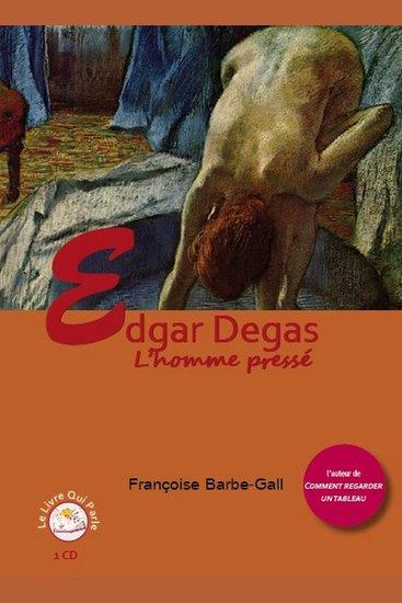 Edgar Degas l'homme pressé - cover