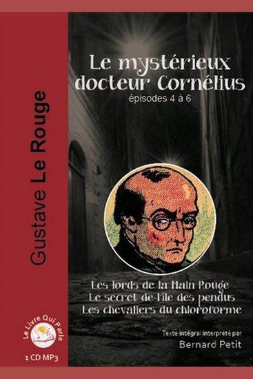 Mystérieux docteur Cornélius - Episode 4 - 6 Le - Episode 4 - Les lords de la « Main Rouge » ; Episode 5 - Le secret de l'île des pendus ; Episode 6 - Les chevaliers du chloroforme - cover