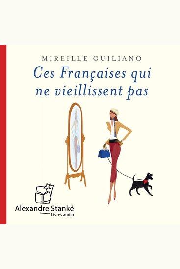 Ces Françaises qui ne viellissent pas - Défier les années avec style et audace - cover
