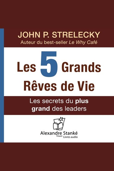 Les 5 grands rêves de vie - Les secrets du plus grand des leaders - cover