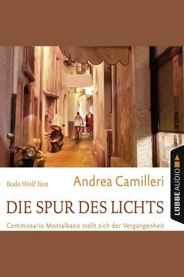 Die Spur des Lichts - Commissario Montalbano stellt sich der Vergangenheit (Gekürzt) - cover