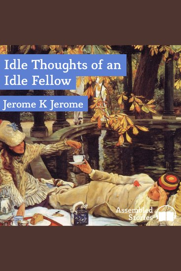 Idle Thoughts of an Idle Fellow - cover