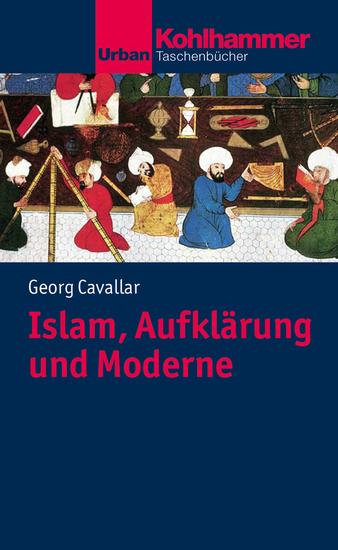 Islam Aufklärung und Moderne - Ein Plädoyer - cover