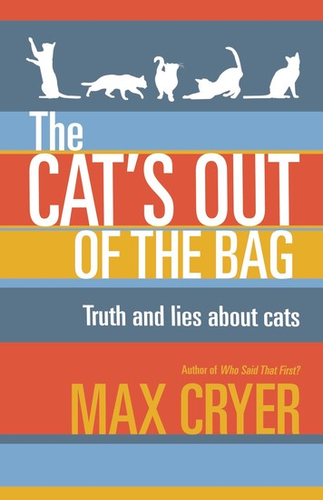 The Cat's Out of the Bag - Truth and lies about cats - cover