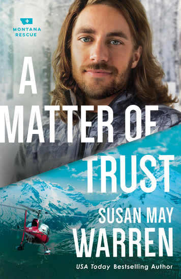 A Matter of Trust (Montana Rescue Book #3) - cover