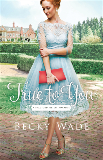 True to You (A Bradford Sisters Romance Book #1) - cover