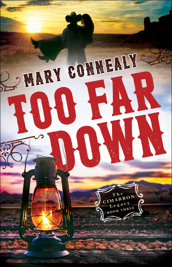 Too Far Down (The Cimarron Legacy Book #3) - cover