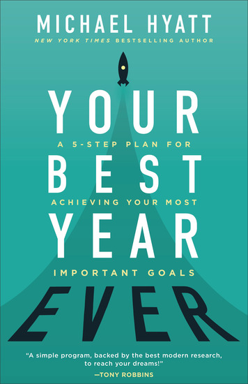 Your Best Year Ever - A 5-Step Plan for Achieving Your Most Important Goals - cover